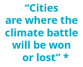 Cities are where the climate battle will be won or lost *